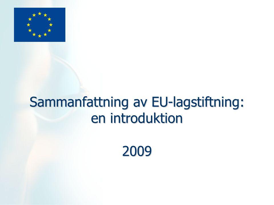 Sammanfattning av EU-lagstiftning: en introduktion 2009