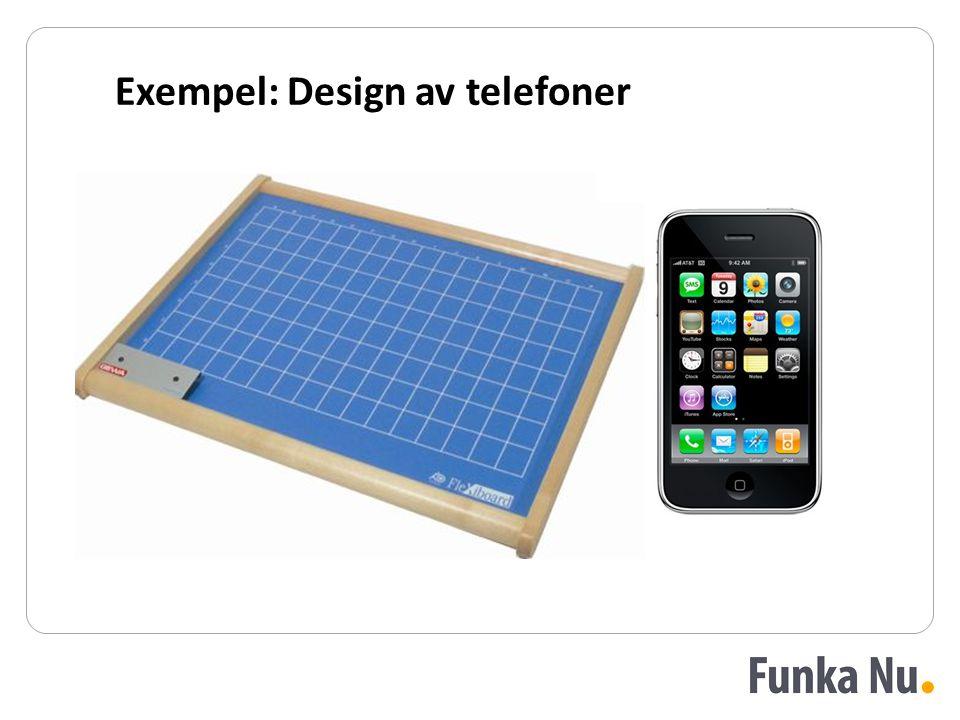 Exempel: Design av telefoner Hjälpmedel?