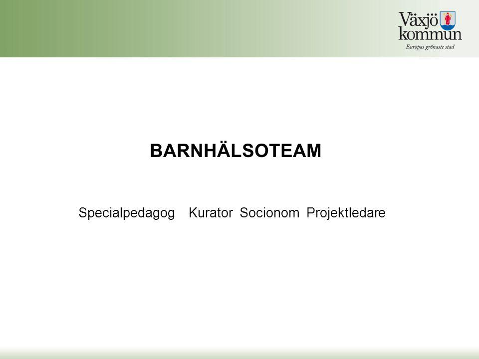 BARNHÄLSOTEAM Specialpedagog Kurator Socionom Projektledare