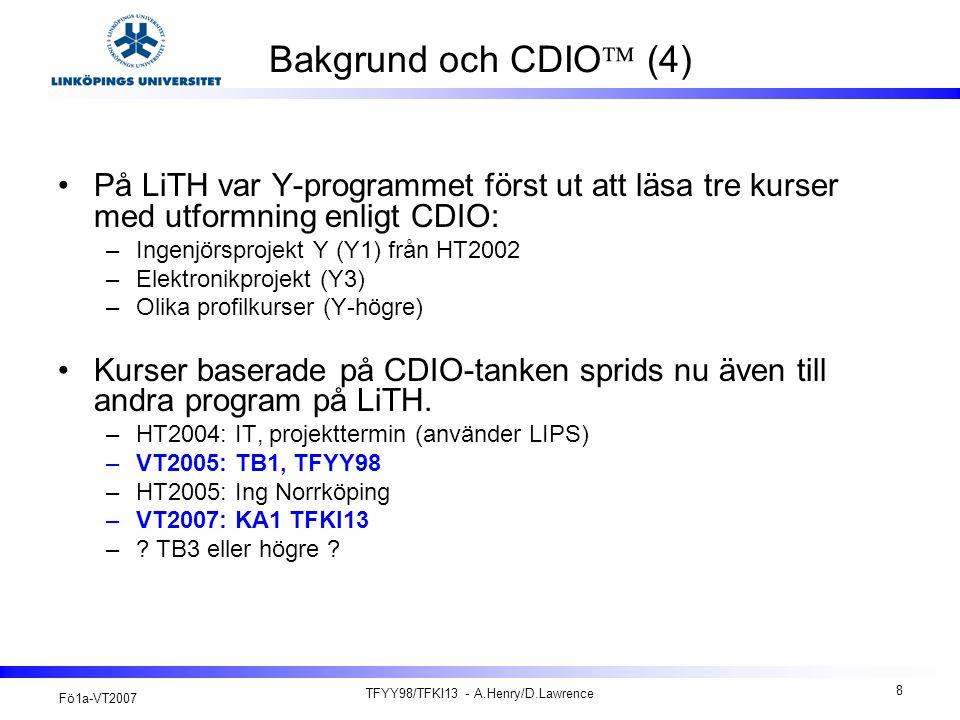 Fö1a-VT2007 TFYY98/TFKI13 - A.Henry/D.Lawrence 9 Kursmoment UPG1 (1p): Fö, övning och projektkonferens UPG2 (3p): Projektarbetet
