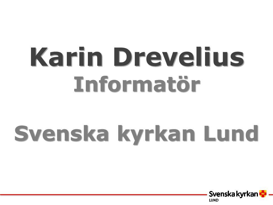 Karin Drevelius Informatör Svenska kyrkan Lund