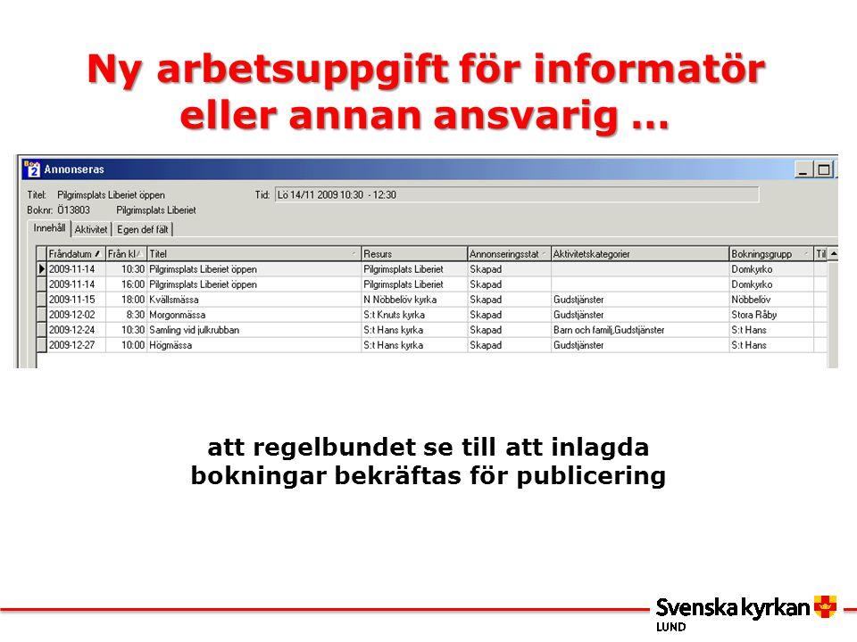 Ny arbetsuppgift för informatör eller annan ansvarig … att regelbundet se till att inlagda bokningar bekräftas för publicering