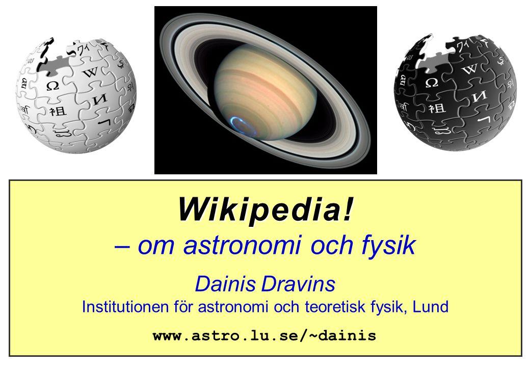 Wikipedia & astronomi / fysik Wikipedia i forskning & undervisning .