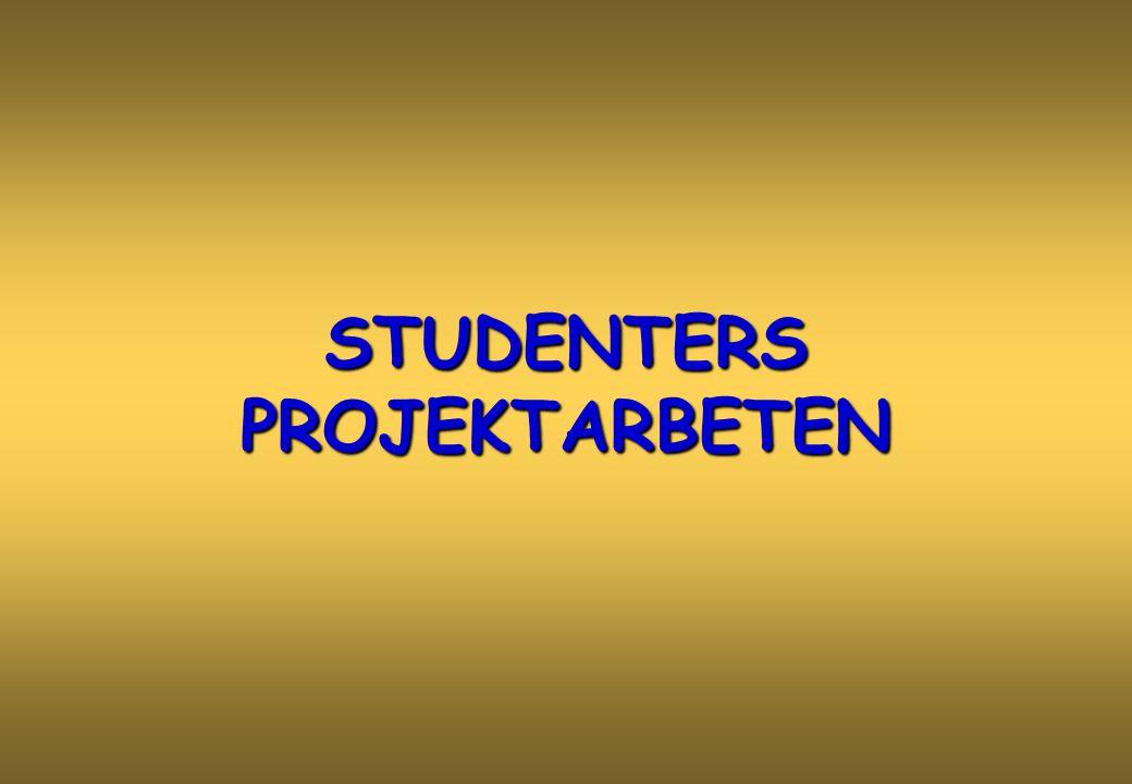 STUDENTERS PROJEKTARBETEN