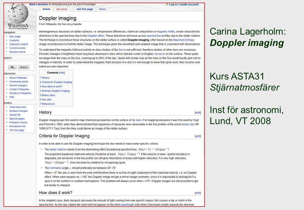 Carina Lagerholm: Doppler imaging Kurs ASTA31 Stjärnatmosfärer Inst för astronomi, Lund, VT 2008