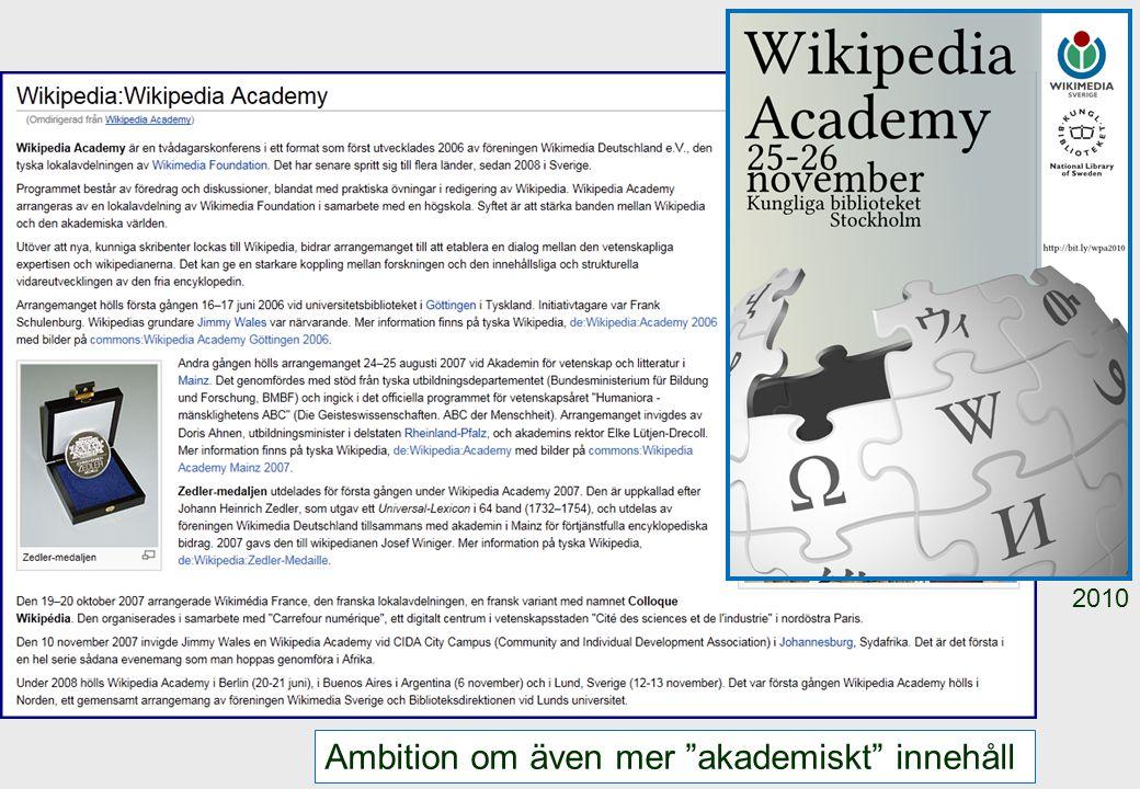 2010 Ambition om även mer akademiskt innehåll