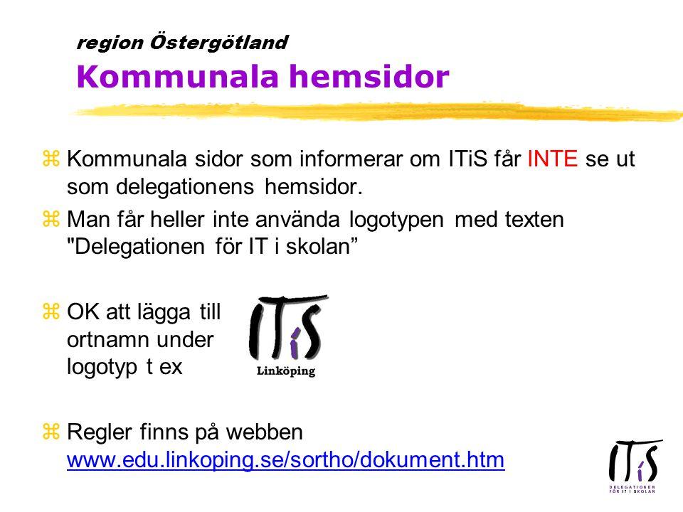 zKommunala sidor som informerar om ITiS får INTE se ut som delegationens hemsidor. zMan får heller inte använda logotypen med texten