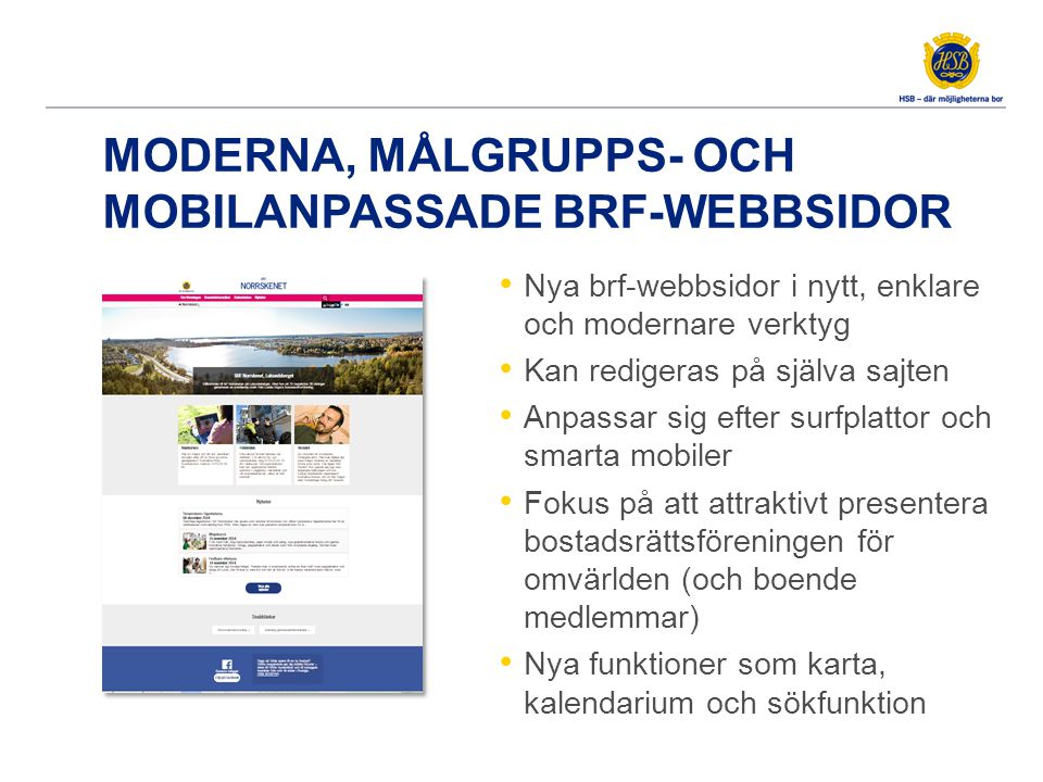 DEMO Hur ser den nya hemsidan ut? http://hsbse-test.hsb.se/stockholm/brf/norrskenet