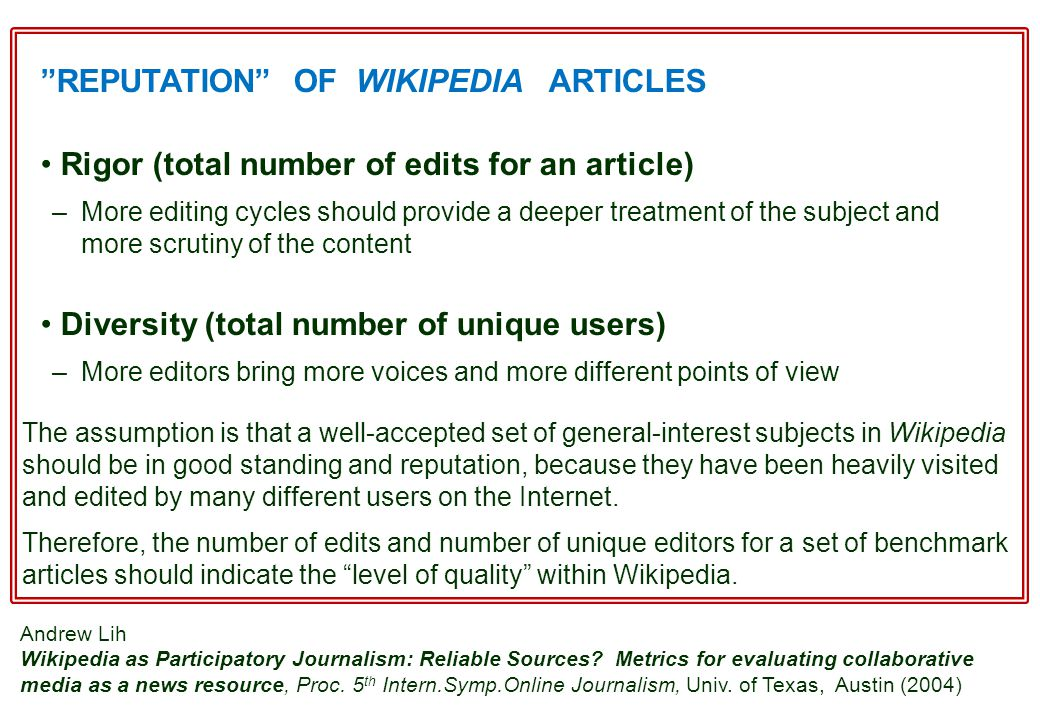 """REPUTATION"" OF WIKIPEDIA ARTICLES Rigor (total number of edits for an article) – More editing cycles should provide a deeper treatment of the subject"