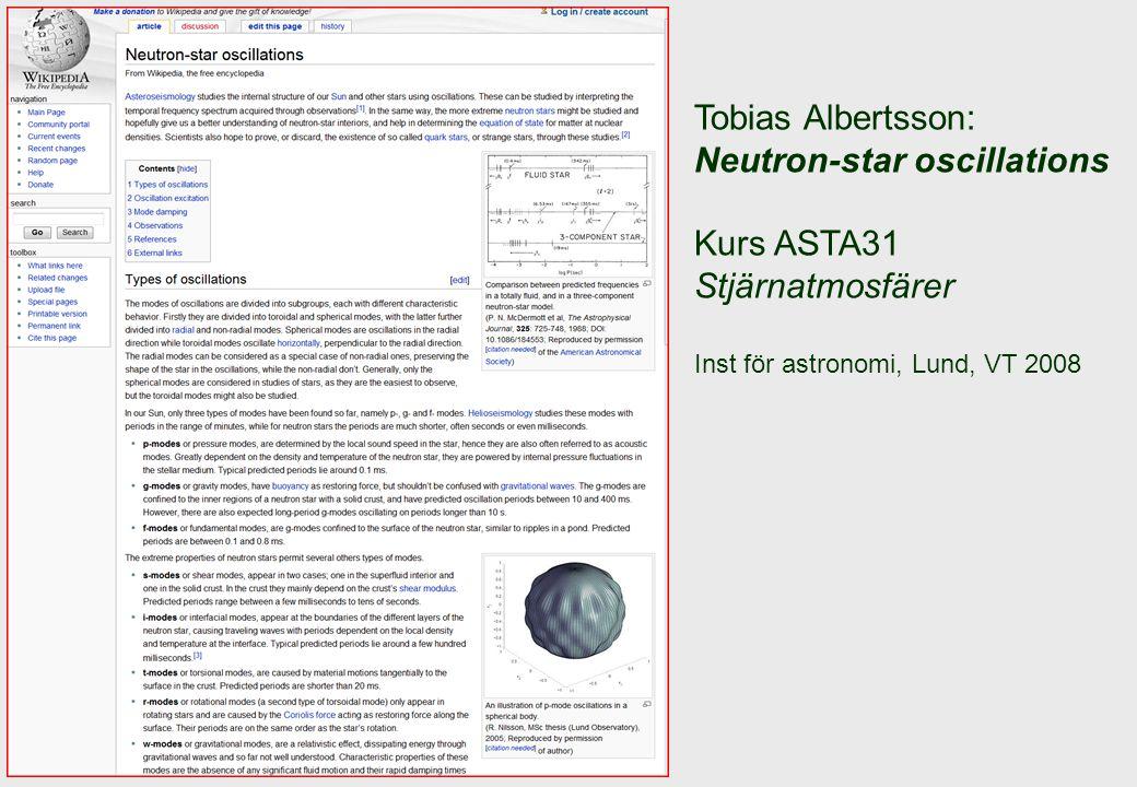 Tobias Albertsson: Neutron-star oscillations Kurs ASTA31 Stjärnatmosfärer Inst för astronomi, Lund, VT 2008