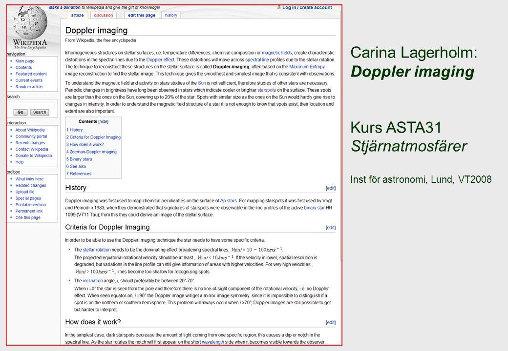 Carina Lagerholm: Doppler imaging Kurs ASTA31 Stjärnatmosfärer Inst för astronomi, Lund, VT2008