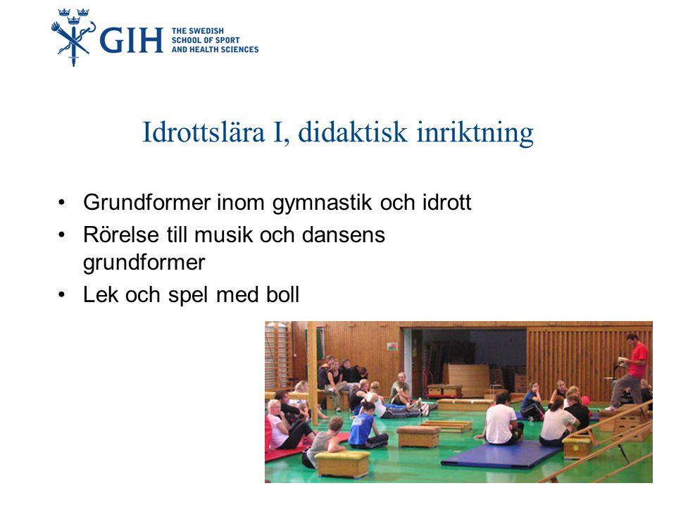 Idrottslära II, didaktisk inriktning Grundformer inom målspel Simning och livräddning Kartkunskap/orientering Glida på snö och is