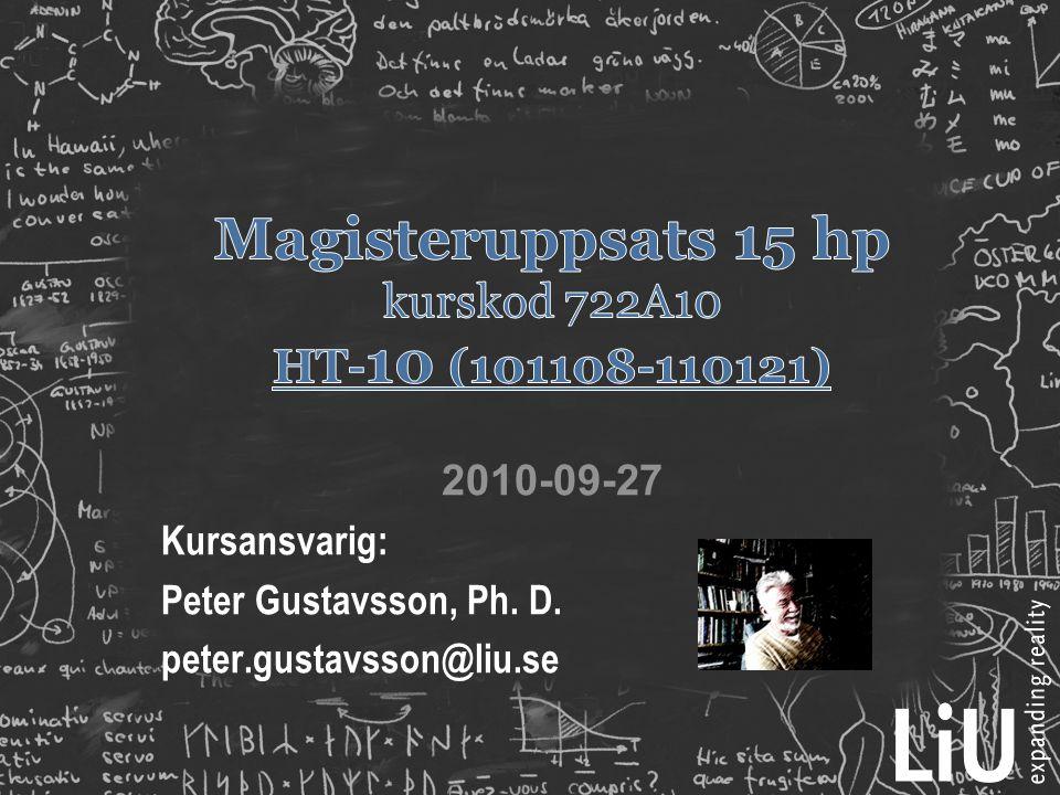 2010-09-27 Kursansvarig: Peter Gustavsson, Ph. D. peter.gustavsson@liu.se