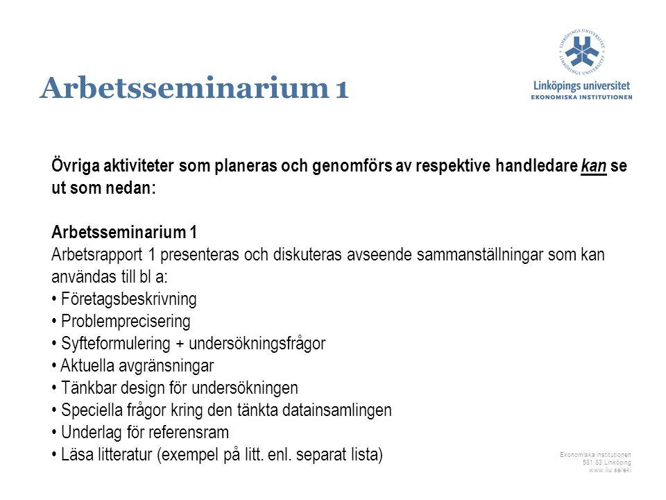 Ekonomiska institutionen 581 83 Linköping www.liu.se/eki Övriga aktiviteter som planeras och genomförs av respektive handledare kan se ut som nedan: A