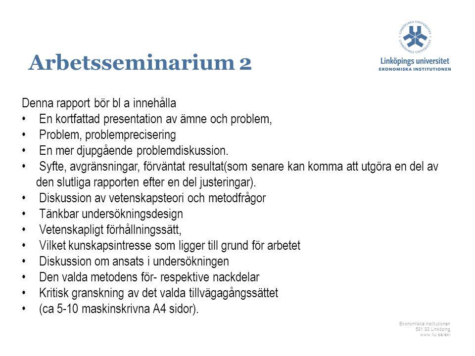 Ekonomiska institutionen 581 83 Linköping www.liu.se/eki Denna rapport bör bl a innehålla En kortfattad presentation av ämne och problem, Problem, pro