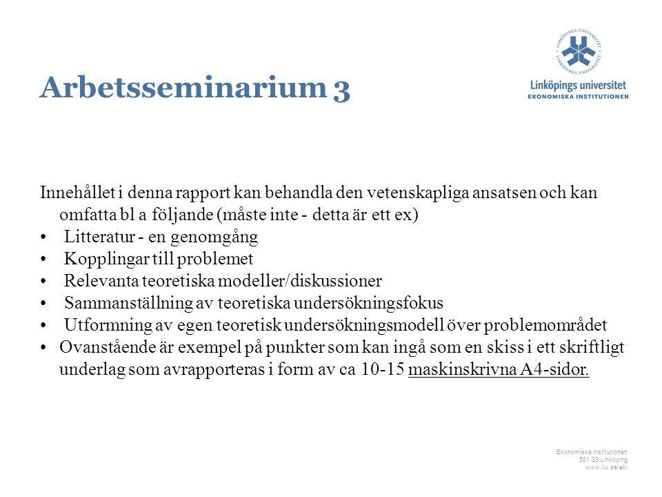 Ekonomiska institutionen 581 83 Linköping www.liu.se/eki Innehållet i denna rapport kan behandla den vetenskapliga ansatsen och kan omfatta bl a följa