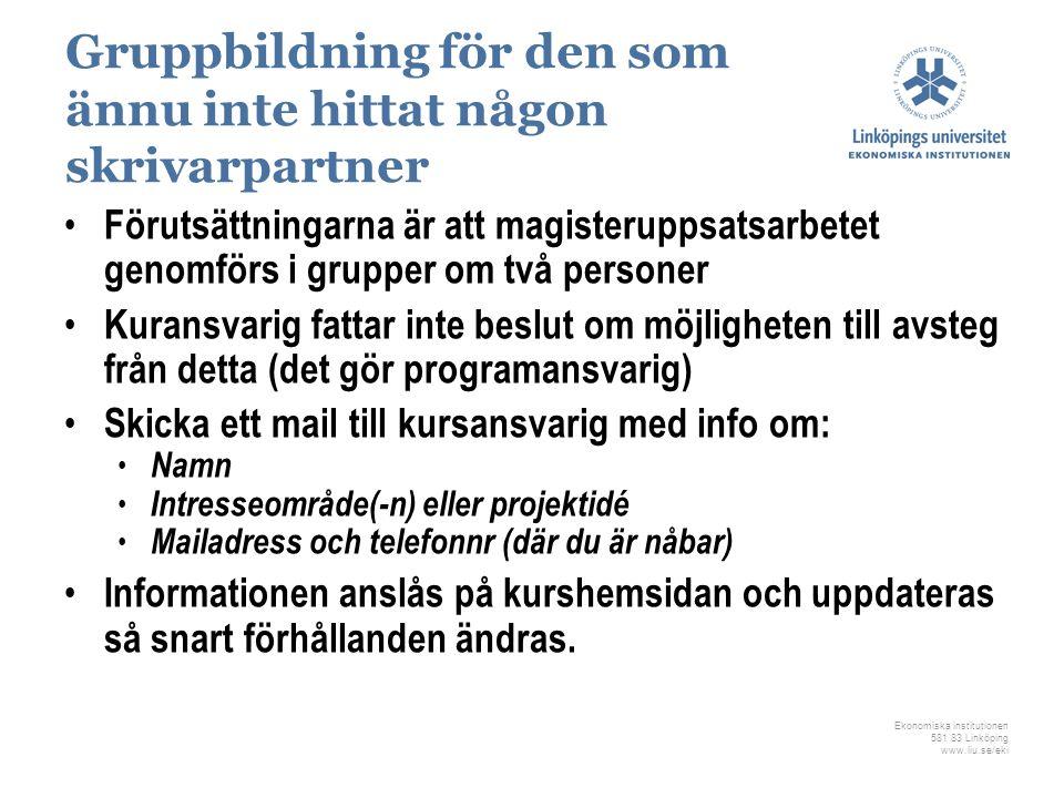Ekonomiska institutionen 581 83 Linköping www.liu.se/eki Gruppbildning för den som ännu inte hittat någon skrivarpartner Förutsättningarna är att magi