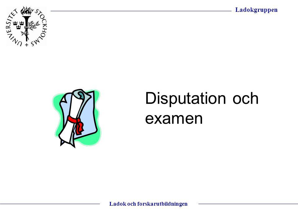 Ladokgruppen Ladok och forskarutbildningen Disputation och examen