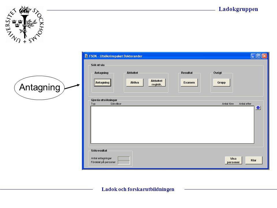 Ladokgruppen Ladok och forskarutbildningen Antagning