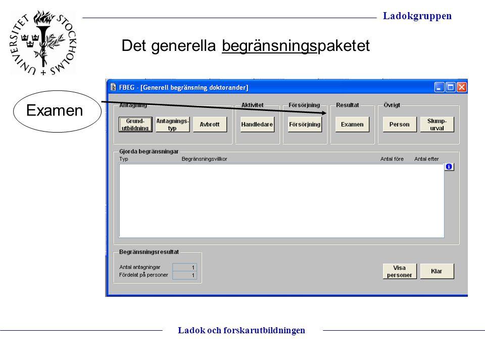 Ladokgruppen Ladok och forskarutbildningen Det generella begränsningspaketet Examen