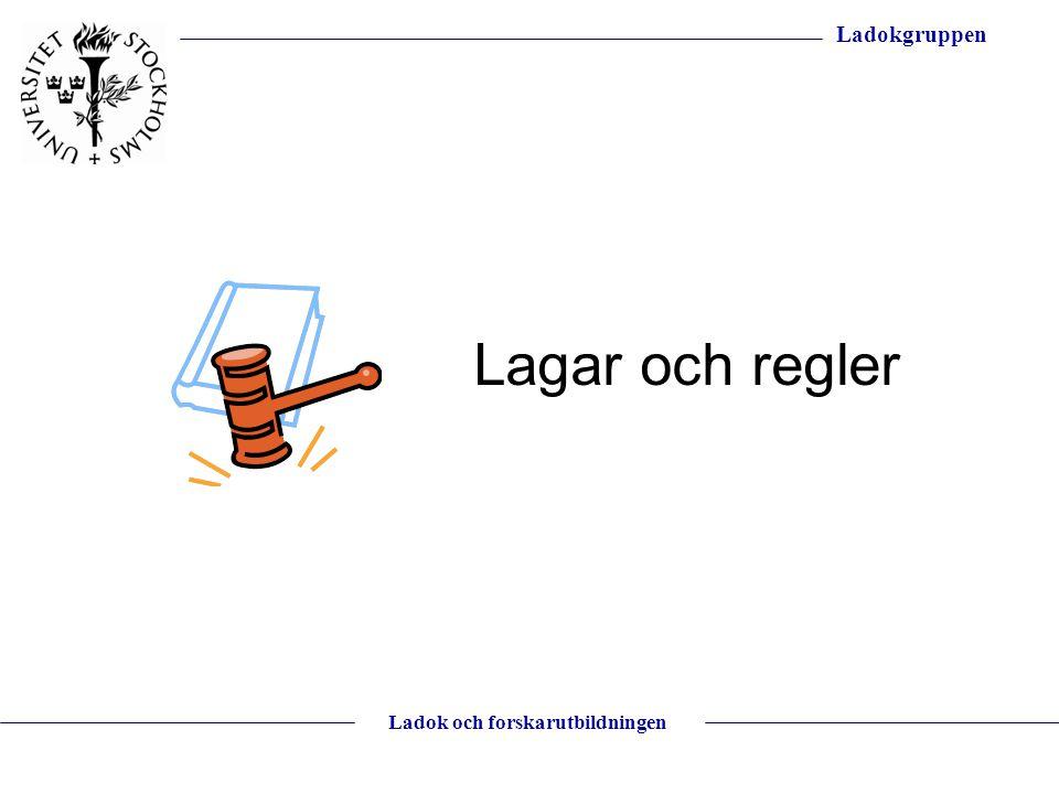 Ladokgruppen Ladok och forskarutbildningen Lagar och regler
