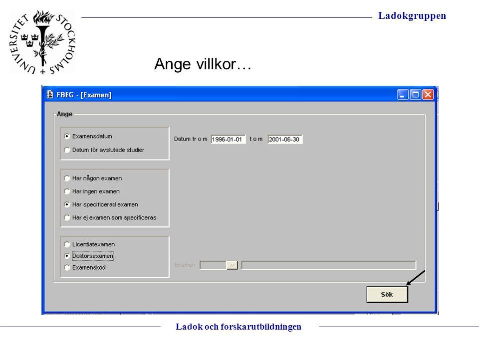 Ladokgruppen Ladok och forskarutbildningen Ange villkor…