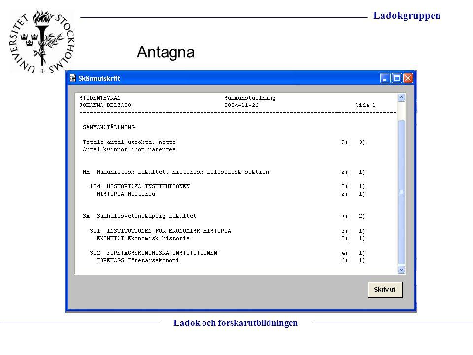 Ladokgruppen Ladok och forskarutbildningen Antagna