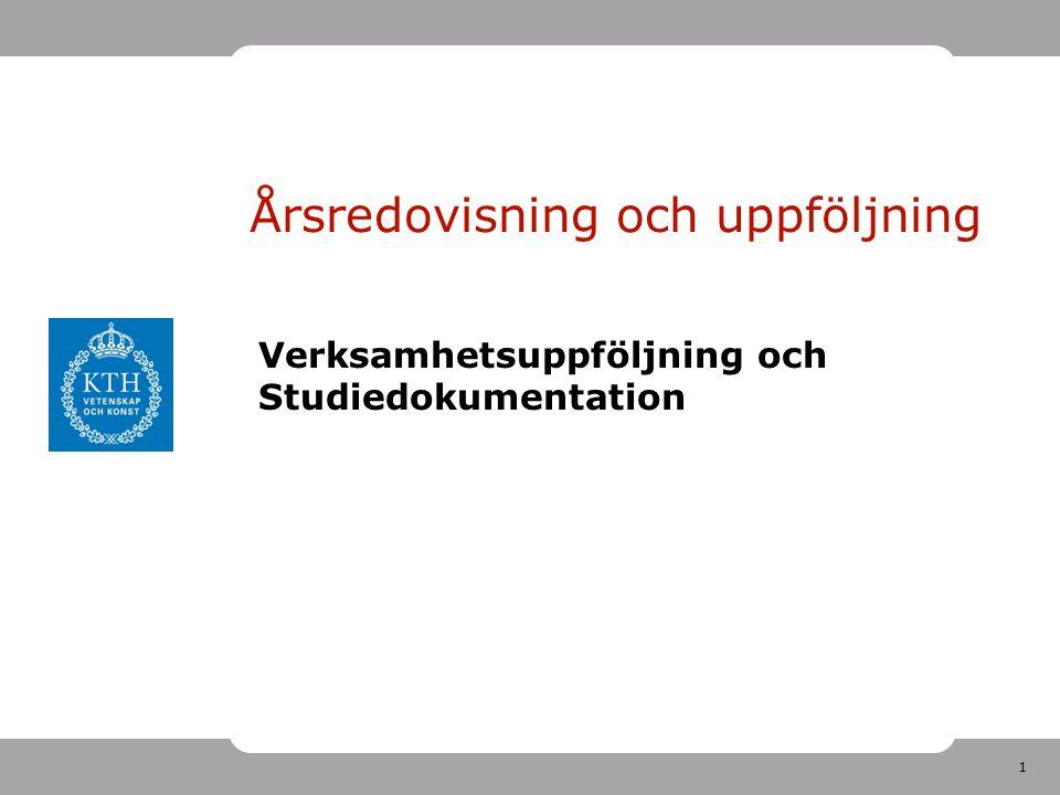 1 Årsredovisning och uppföljning Verksamhetsuppföljning och Studiedokumentation