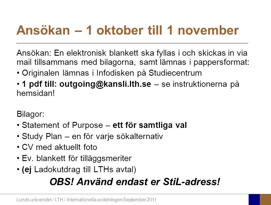 Lunds universitet / LTH / Internationella avdelningen/September 2011 Ansökan – 1 oktober till 1 november Ansökan: En elektronisk blankett ska fyllas i