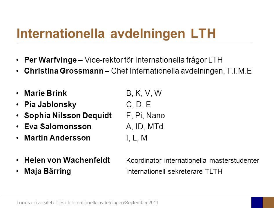 Lunds universitet / LTH / Internationella avdelningen/September 2011 Per Warfvinge – Vice-rektor för Internationella frågor LTH Christina Grossmann –