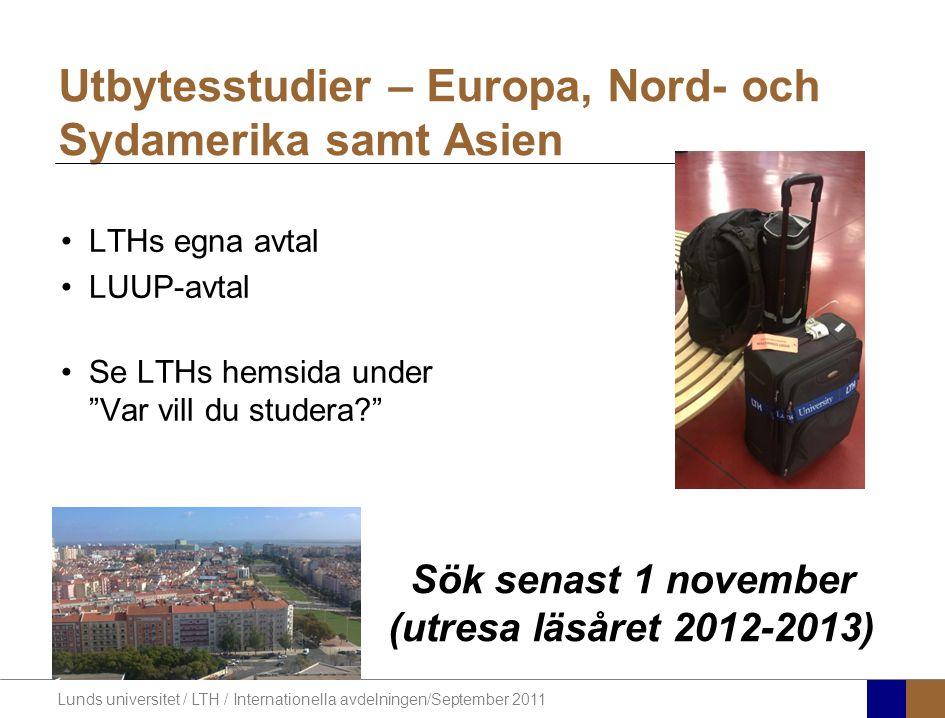 """Lunds universitet / LTH / Internationella avdelningen/September 2011 LTHs egna avtal LUUP-avtal Se LTHs hemsida under """"Var vill du studera?"""" Utbytesst"""