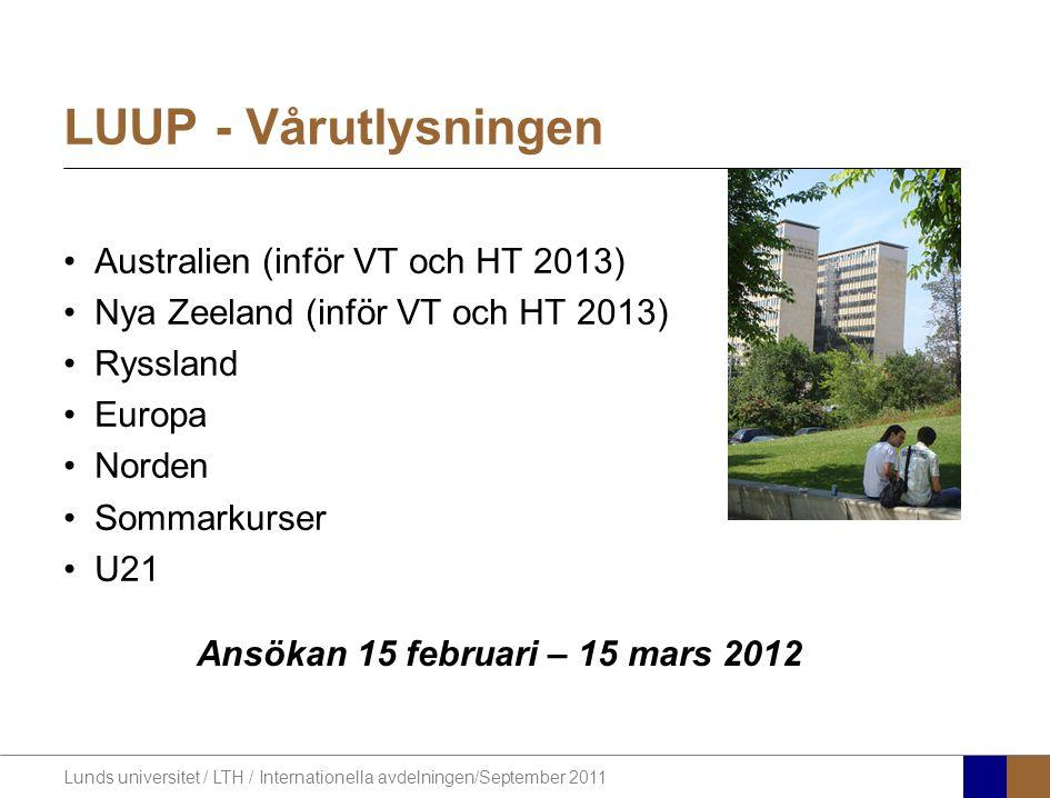 Lunds universitet / LTH / Internationella avdelningen/September 2011 LUUP - Vårutlysningen Australien (inför VT och HT 2013) Nya Zeeland (inför VT och