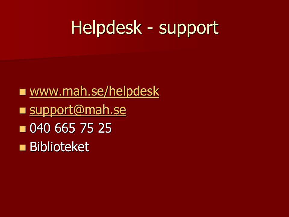 Helpdesk - support www.mah.se/helpdesk www.mah.se/helpdesk www.mah.se/helpdesk support@mah.se support@mah.se support@mah.se 040 665 75 25 040 665 75 25 Biblioteket Biblioteket