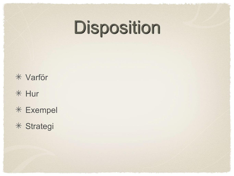 Disposition Varför Hur Exempel Strategi
