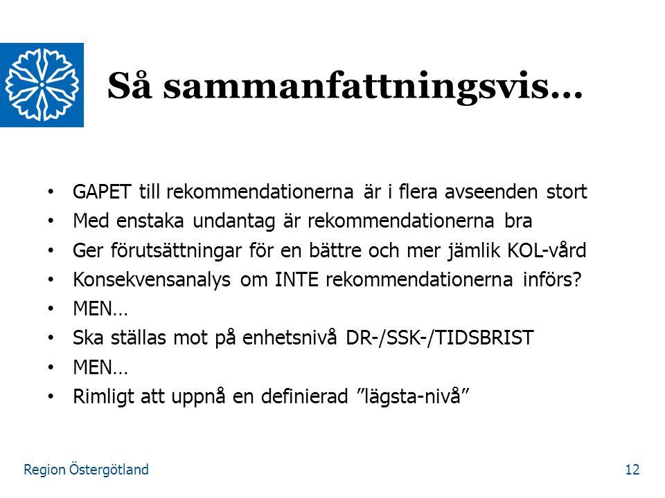 Region Östergötland GAPET till rekommendationerna är i flera avseenden stort Med enstaka undantag är rekommendationerna bra Ger förutsättningar för en