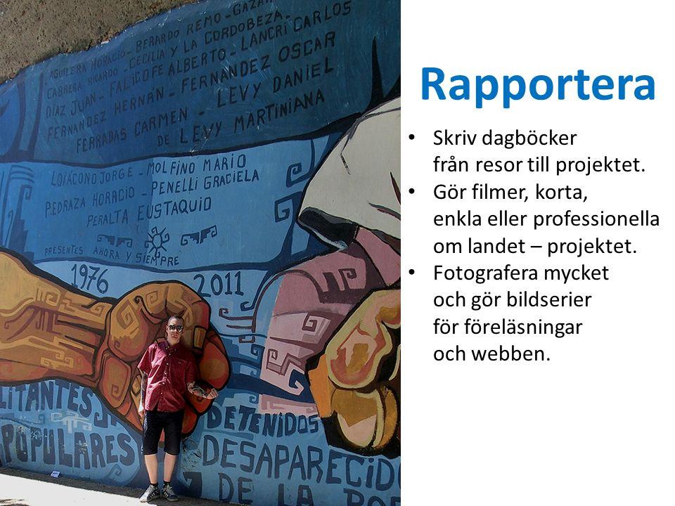 Rapportera Skriv dagböcker från resor till projektet.