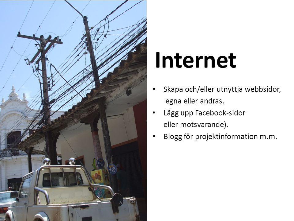 Internet Skapa och/eller utnyttja webbsidor, egna eller andras.