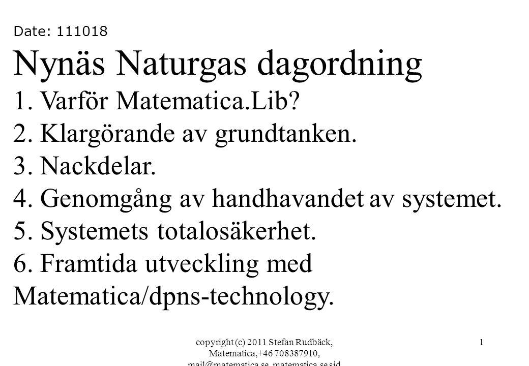 copyright (c) 2011 Stefan Rudbäck, Matematica,+46 708387910, mail@matematica.se, matematica.se sid 2 Vad är detta.