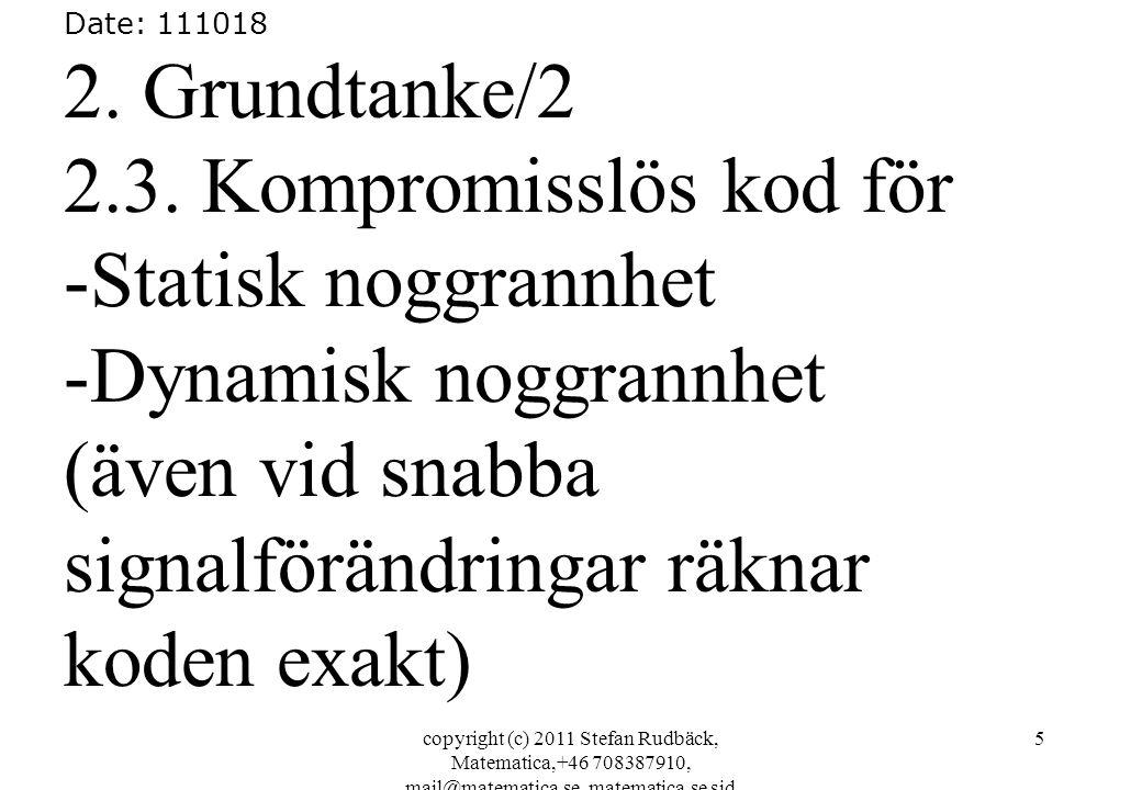 copyright (c) 2011 Stefan Rudbäck, Matematica,+46 708387910, mail@matematica.se, matematica.se sid 6 Date: 111018 2.