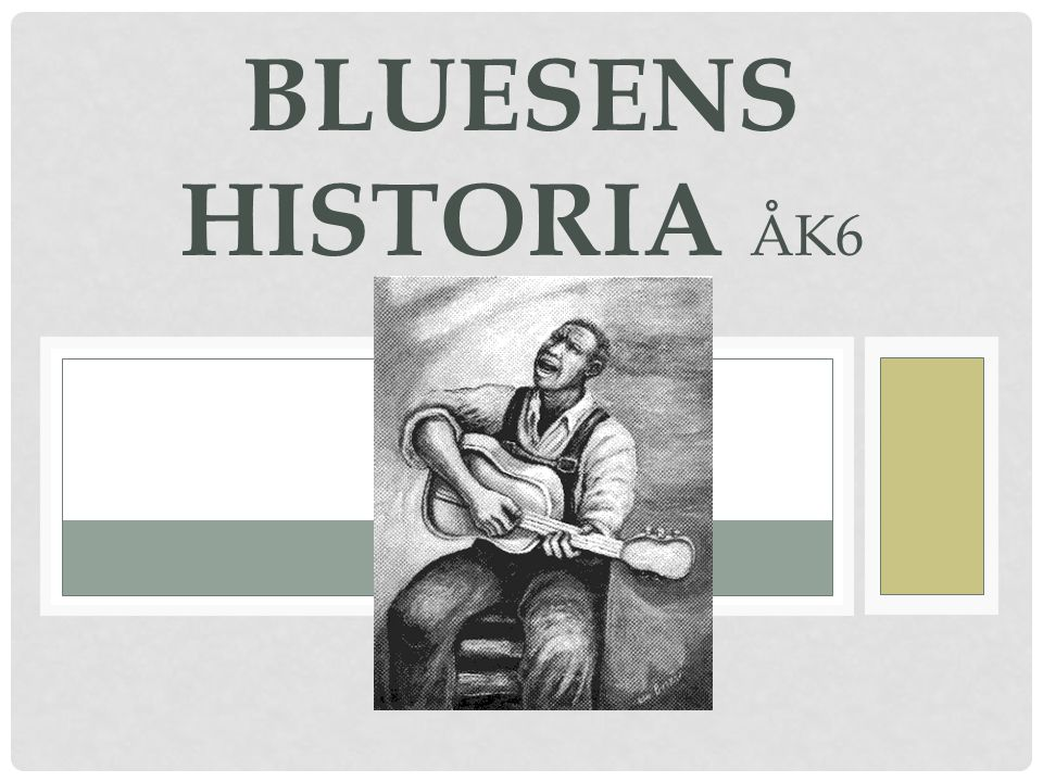 BLUESENS HISTORIA ÅK6
