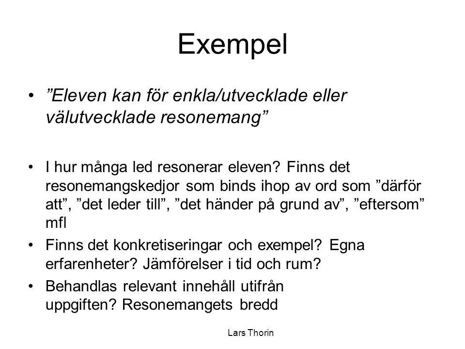 """Exempel """"Eleven kan för enkla/utvecklade eller välutvecklade resonemang"""" I hur många led resonerar eleven? Finns det resonemangskedjor som binds ihop"""