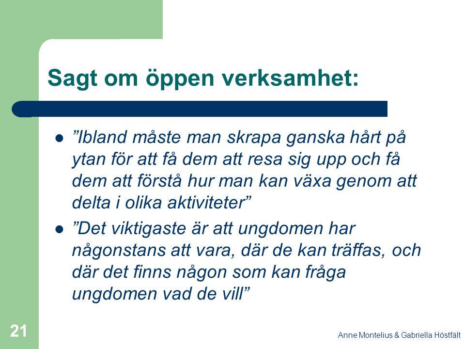 """Anne Montelius & Gabriella Höstfält 21 Sagt om öppen verksamhet: """"Ibland måste man skrapa ganska hårt på ytan för att få dem att resa sig upp och få d"""