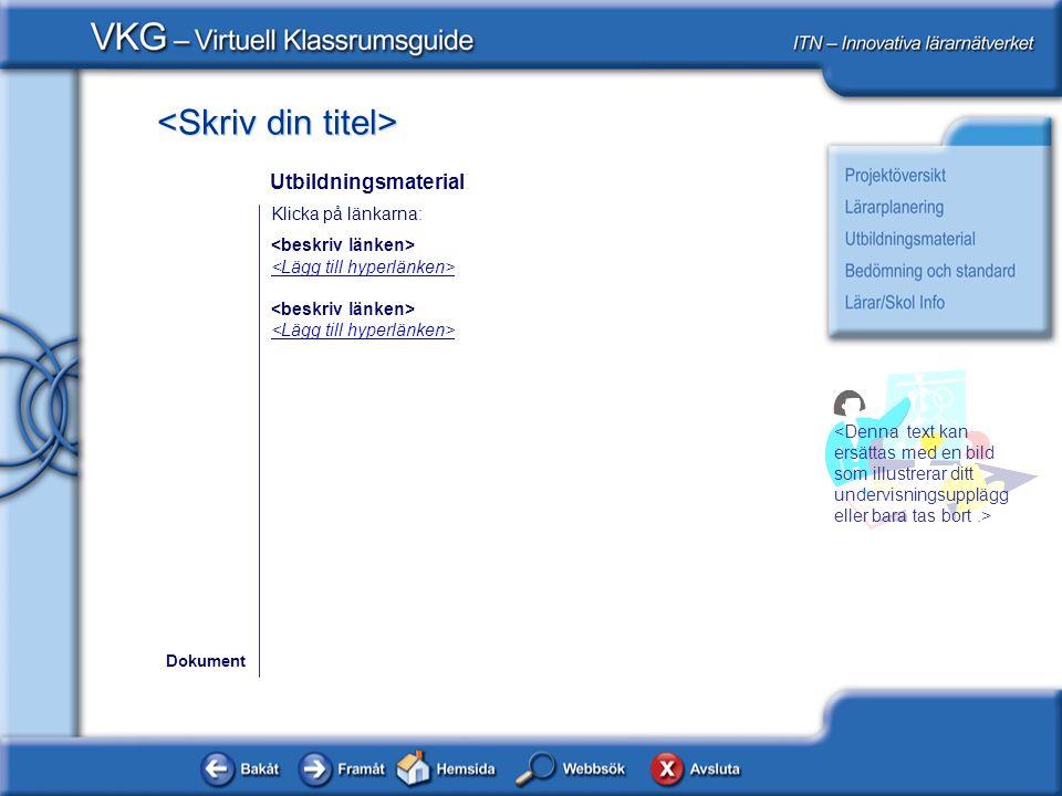 Klicka på länkarna: Dokument Utbildningsmaterial