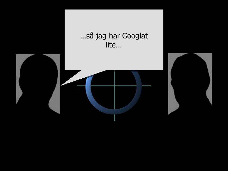 …så jag har Googlat lite…