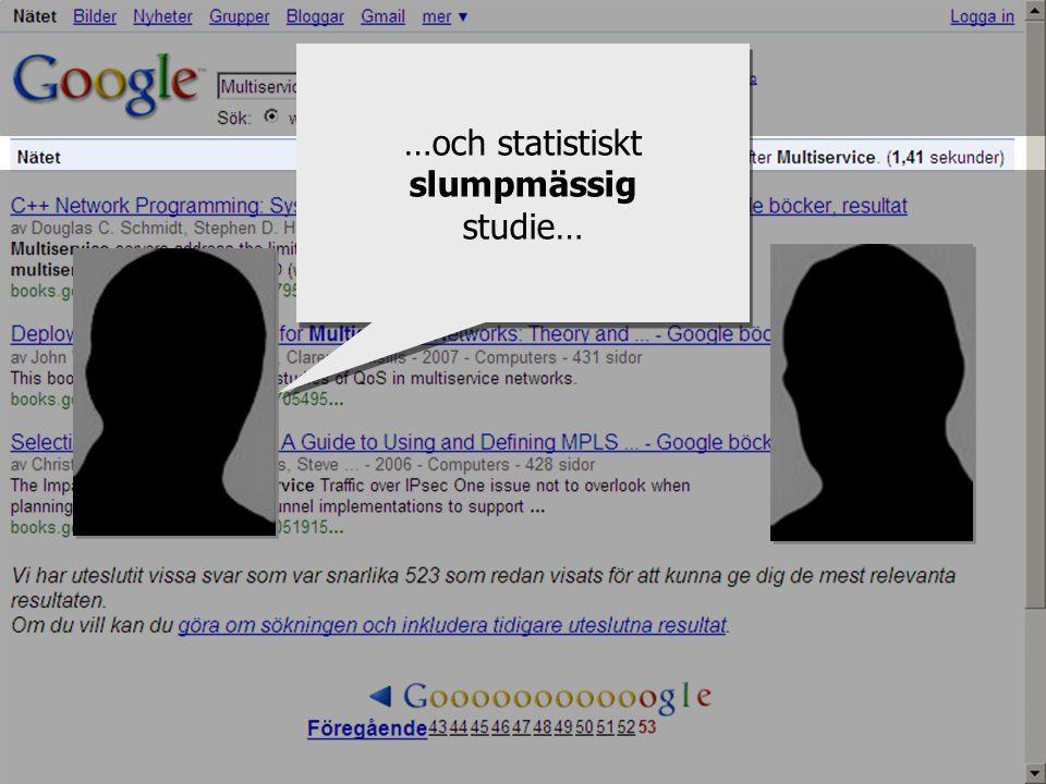 …och statistiskt slumpmässig studie… …och statistiskt slumpmässig studie…