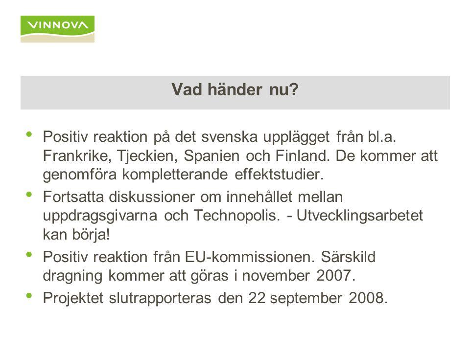 Vad händer nu. Positiv reaktion på det svenska upplägget från bl.a.