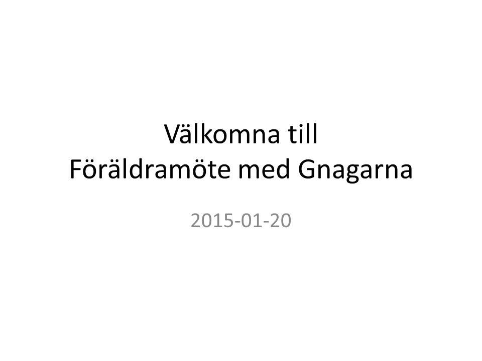 Välkomna till Föräldramöte med Gnagarna 2015-01-20