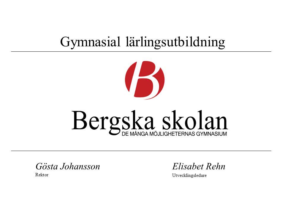 Gymnasial lärlingsutbildning Elisabet Rehn Utvecklingsledare Gösta Johansson Rektor