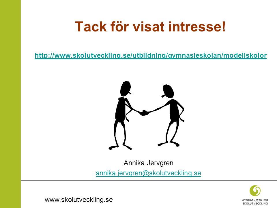www.skolutveckling.se Tack för visat intresse.