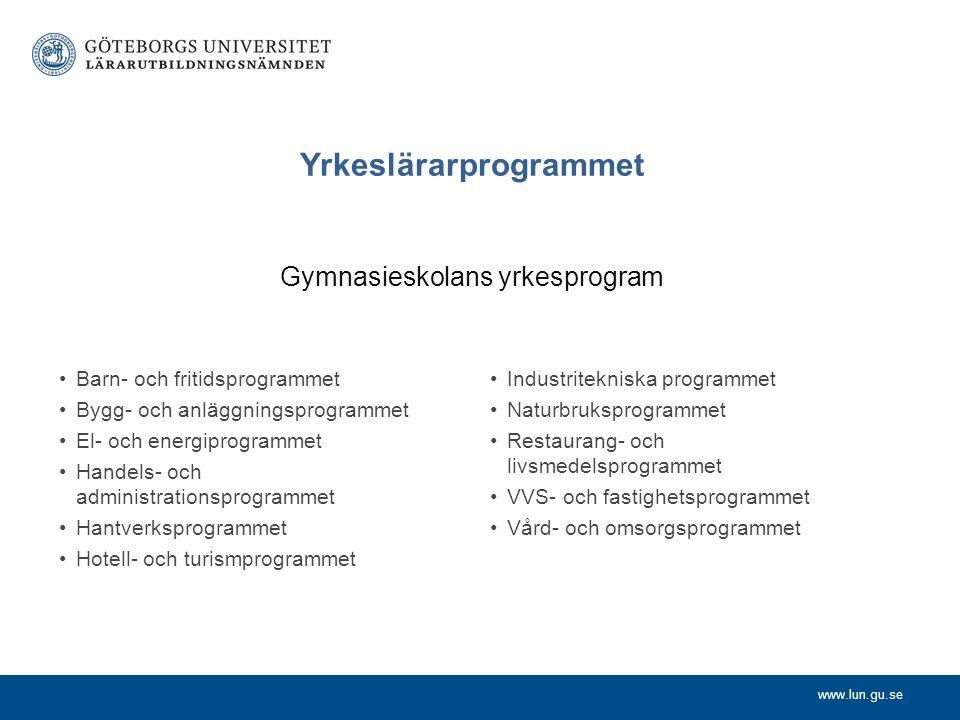 www.lun.gu.se Yrkeslärarprogrammet Gymnasieskolans yrkesprogram Barn- och fritidsprogrammet Bygg- och anläggningsprogrammet El- och energiprogrammet H